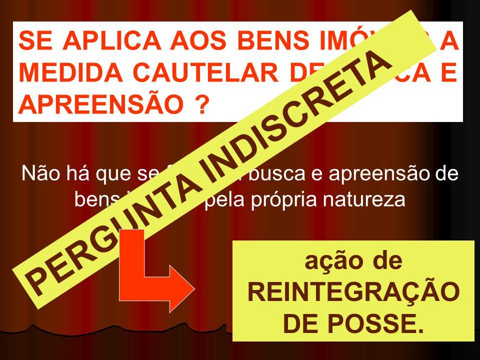 ação de REINTEGRAÇÃO DE POSSE.