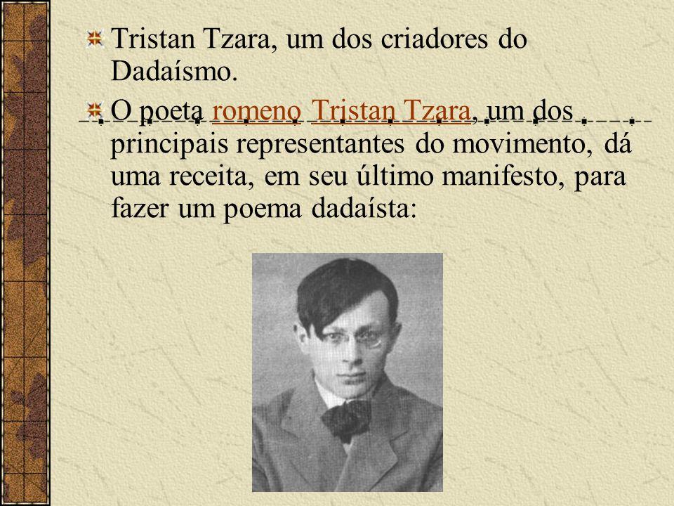 Tristan Tzara, um dos criadores do Dadaísmo.