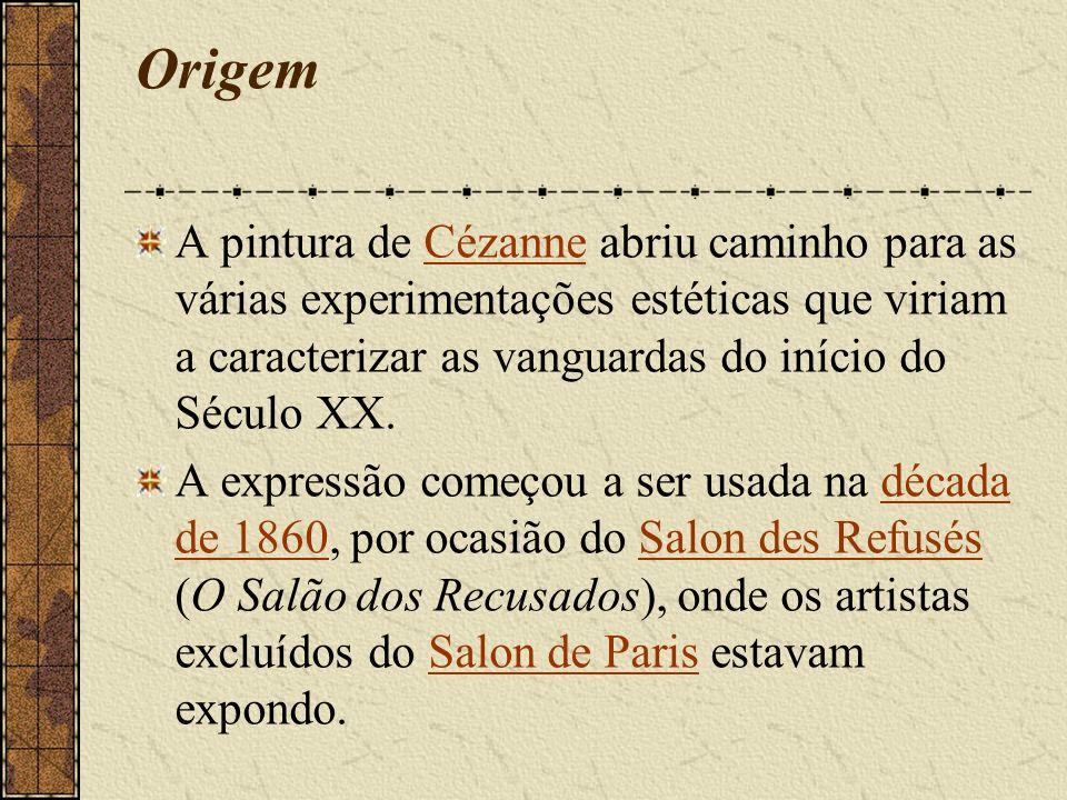 Origem A pintura de Cézanne abriu caminho para as várias experimentações estéticas que viriam a caracterizar as vanguardas do início do Século XX.