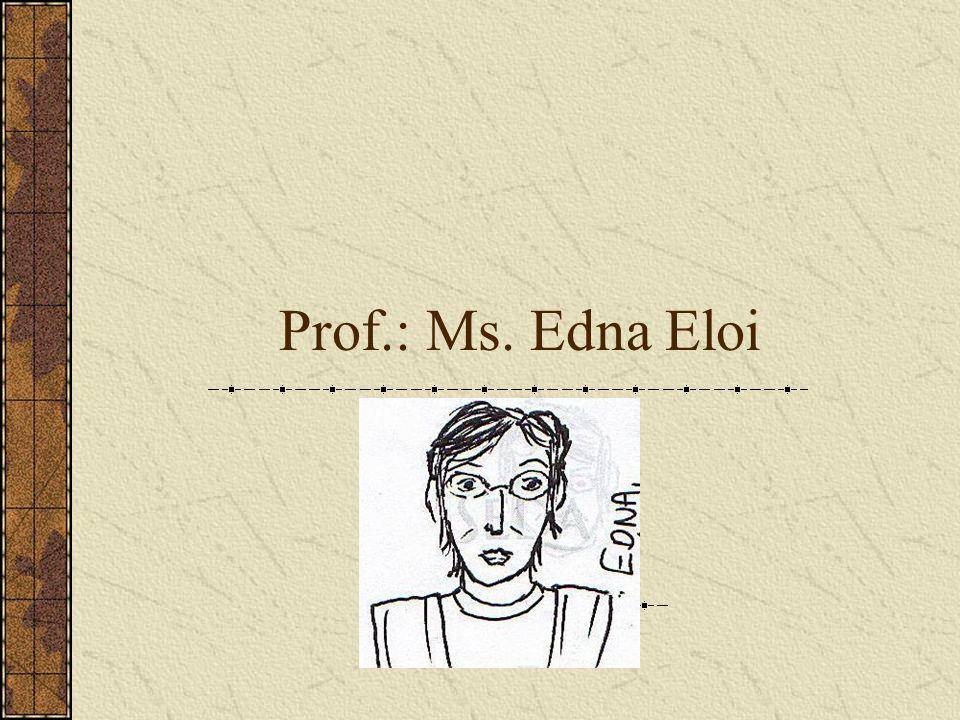 Prof.: Ms. Edna Eloi