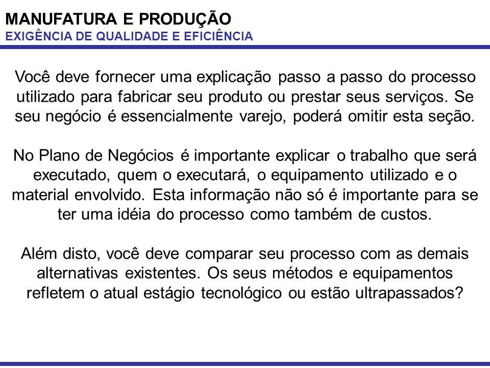 MANUFATURA E PRODUÇÃO EXIGÊNCIA DE QUALIDADE E EFICIÊNCIA.