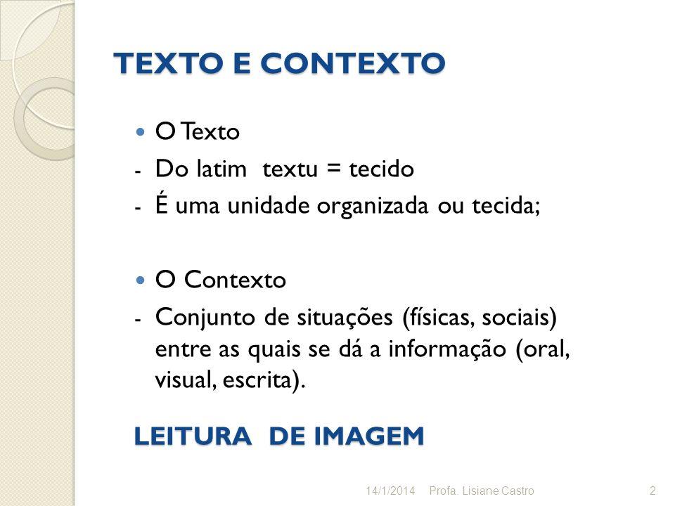 TEXTO E CONTEXTO O Texto Do latim textu = tecido