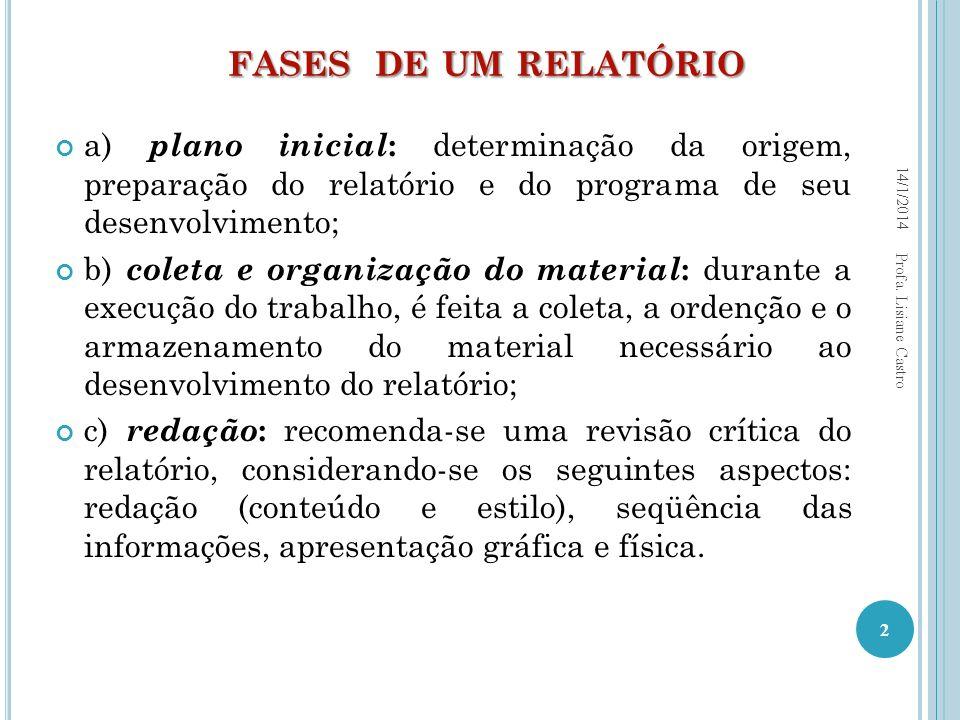 fases de um relatório 25/03/2017. a) plano inicial: determinação da origem, preparação do relatório e do programa de seu desenvolvimento;