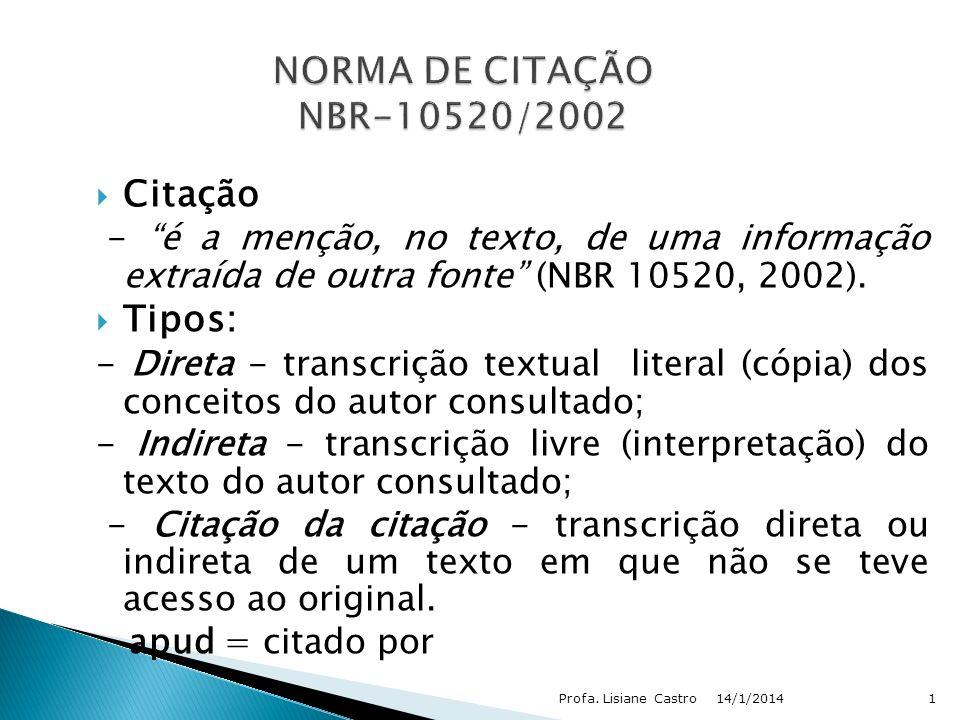 NORMA DE CITAÇÃO NBR-10520/2002 Citação Tipos: