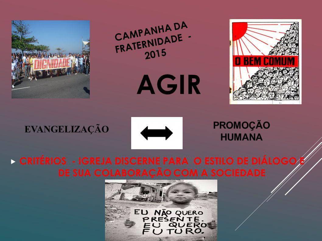 CAMPANHA DA FRATERNIDADE - 2015