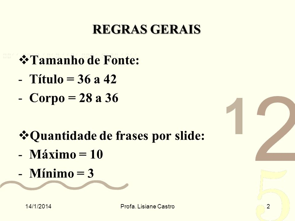 Quantidade de frases por slide: Máximo = 10 Mínimo = 3