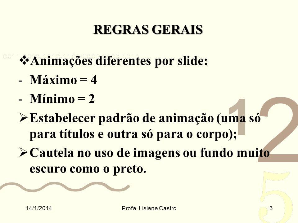 Animações diferentes por slide: Máximo = 4 Mínimo = 2