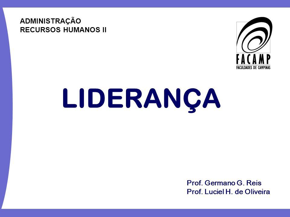 LIDERANÇA ADMINISTRAÇÃO RECURSOS HUMANOS II Prof. Germano G. Reis