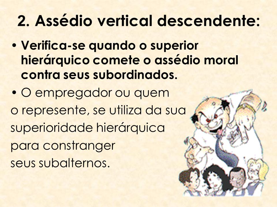 2. Assédio vertical descendente: