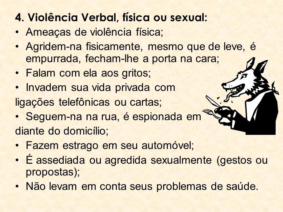 4. Violência Verbal, física ou sexual: