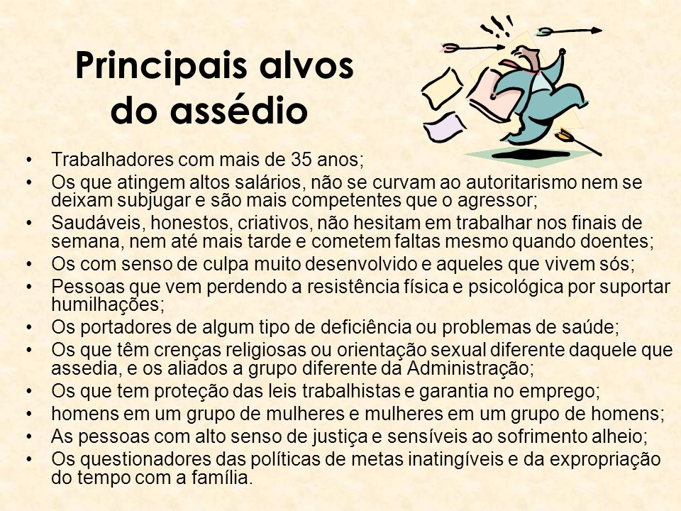 Principais alvos do assédio