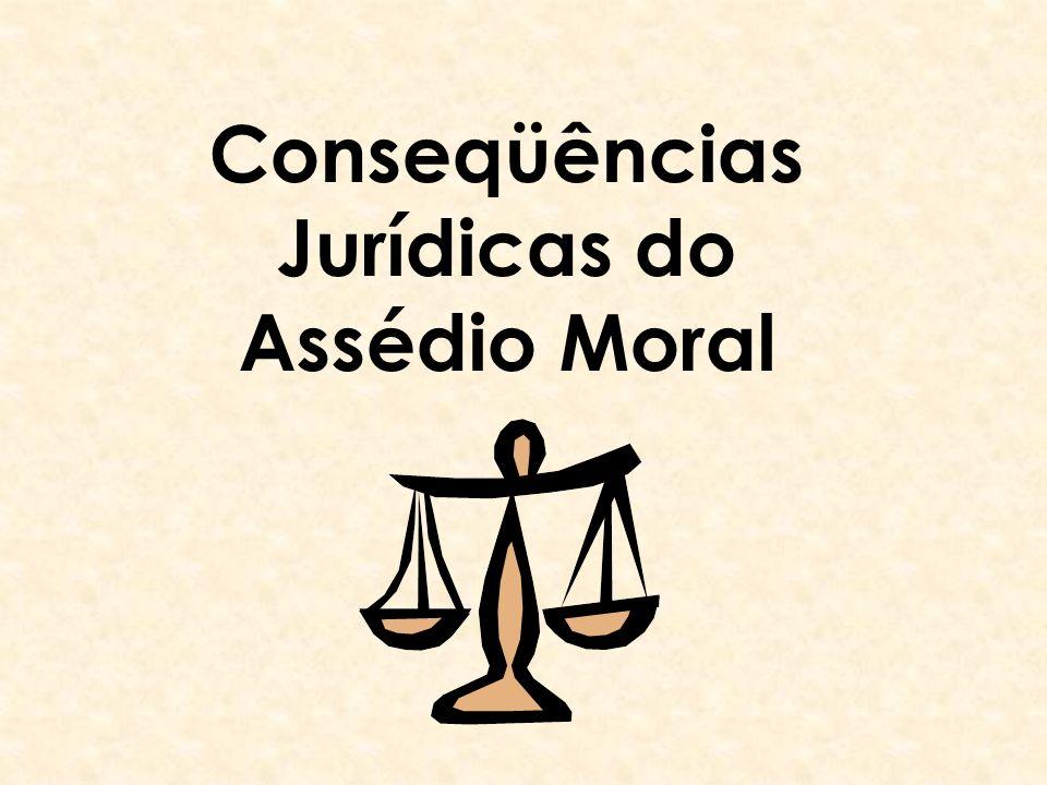 Conseqüências Jurídicas do Assédio Moral