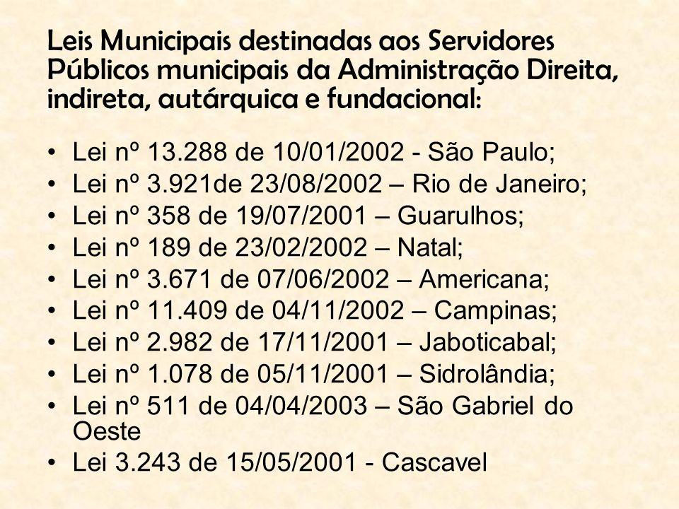 Leis Municipais destinadas aos Servidores Públicos municipais da Administração Direita, indireta, autárquica e fundacional: