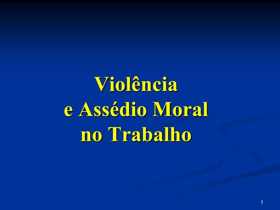 Violência e Assédio Moral no Trabalho