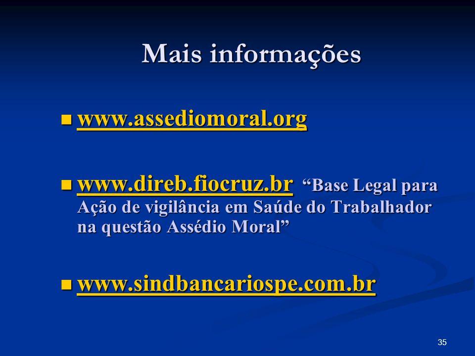 Mais informações www.assediomoral.org