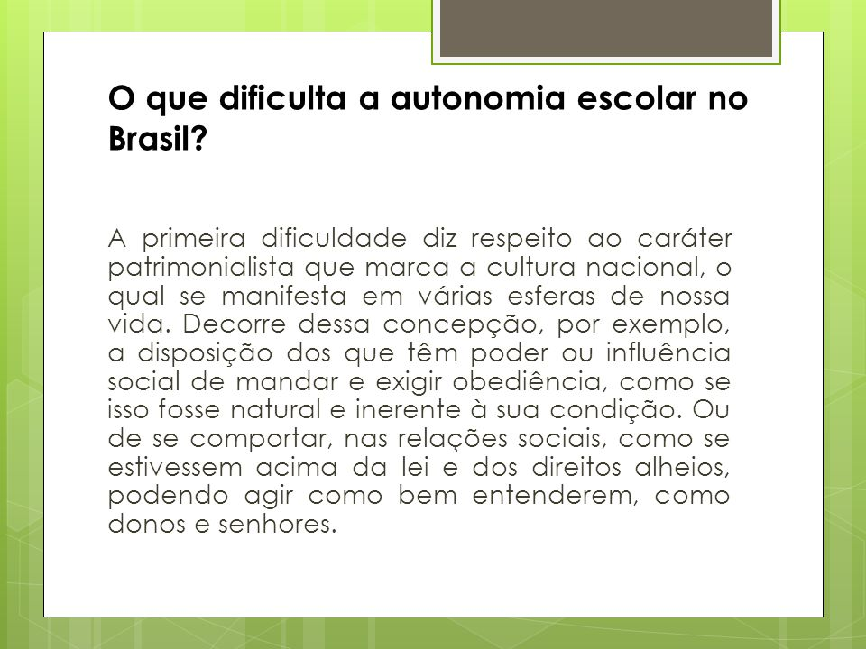 O que dificulta a autonomia escolar no Brasil
