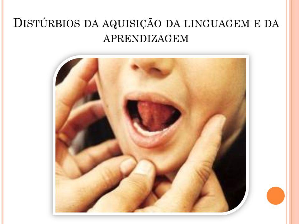 Distúrbios da aquisição da linguagem e da aprendizagem