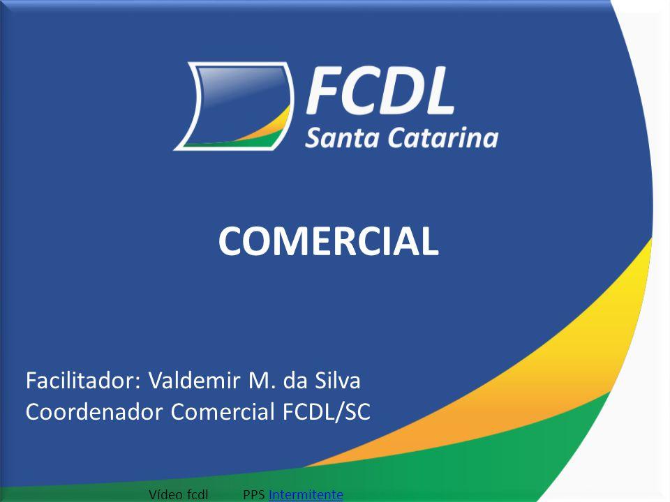 COMERCIAL Facilitador: Valdemir M. da Silva