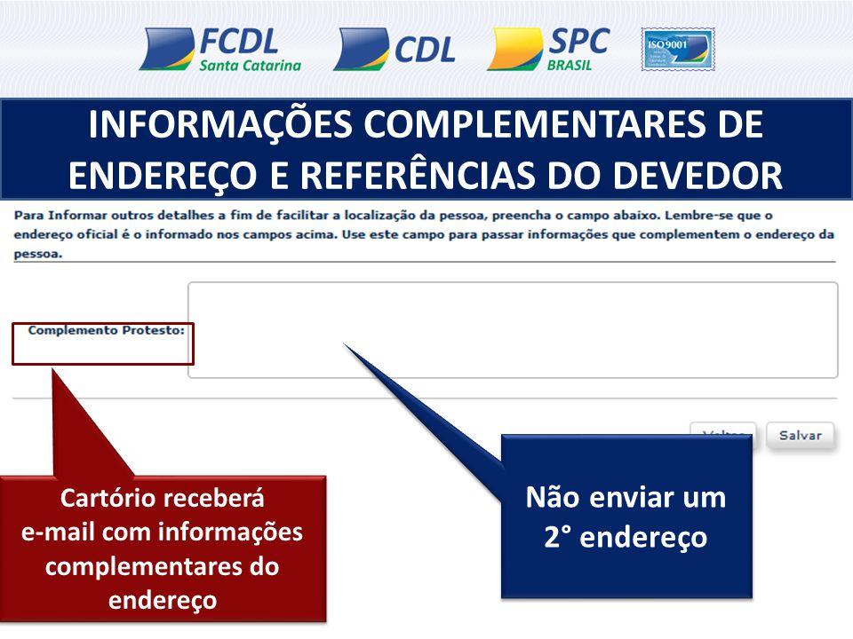 INFORMAÇÕES COMPLEMENTARES DE ENDEREÇO E REFERÊNCIAS DO DEVEDOR