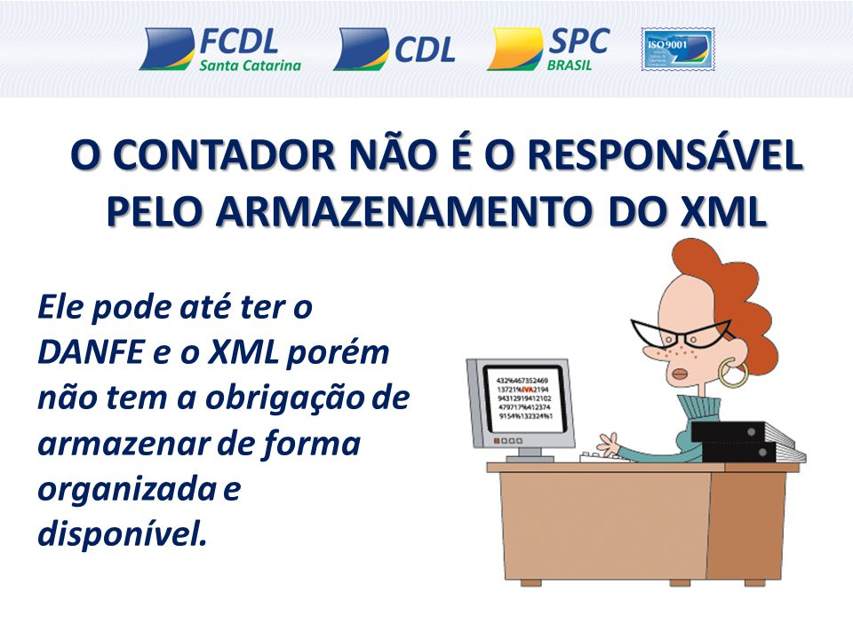 O CONTADOR NÃO É O RESPONSÁVEL PELO ARMAZENAMENTO DO XML