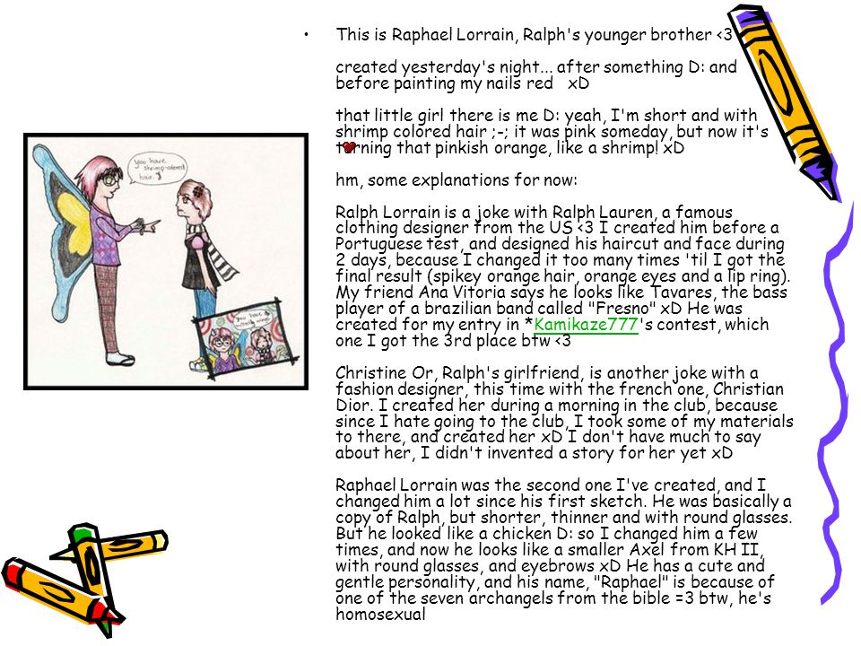 This is Raphael Lorrain, Ralph s younger brother <3 created yesterday s night...