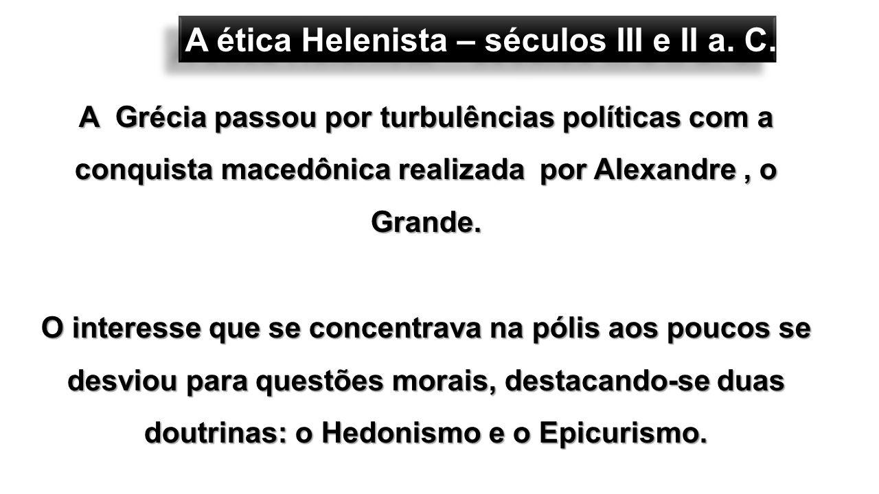 A ética Helenista – séculos III e II a. C.