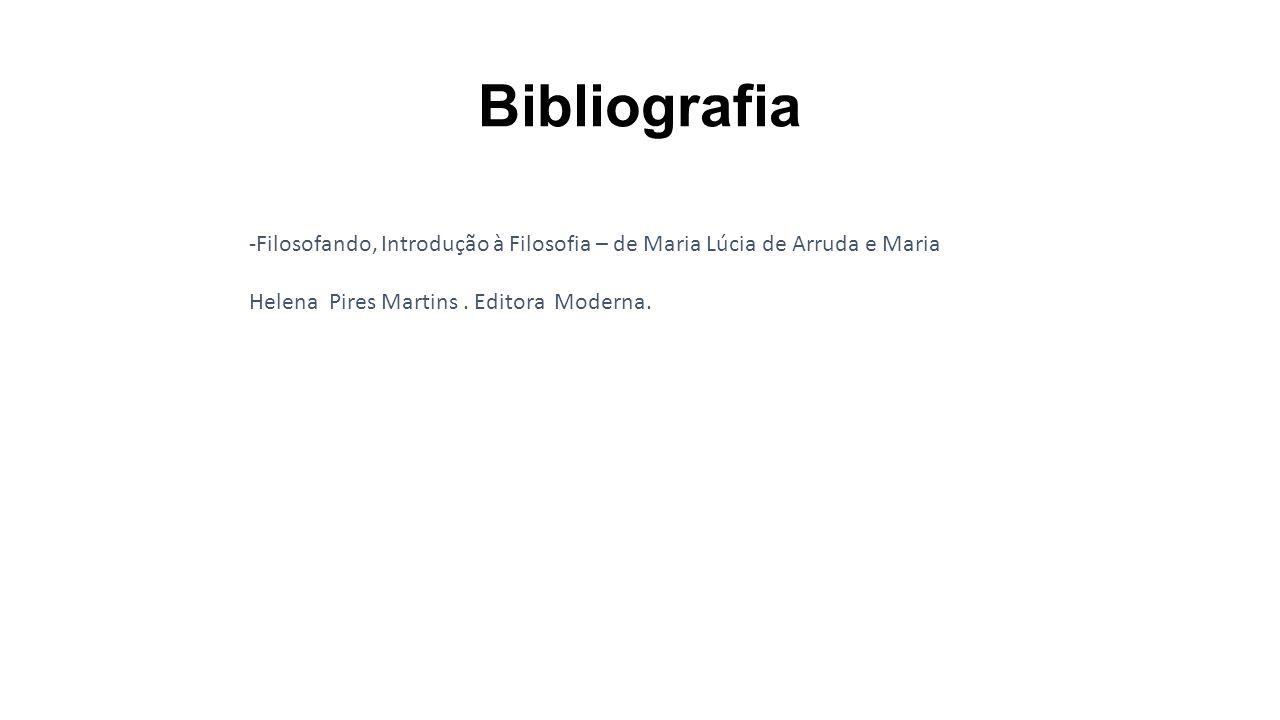 Bibliografia Filosofando, Introdução à Filosofia – de Maria Lúcia de Arruda e Maria.