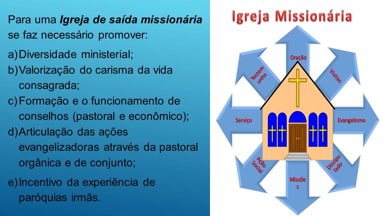 Para uma Igreja de saída missionária se faz necessário promover: