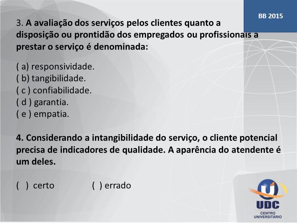 3. A avaliação dos serviços pelos clientes quanto a