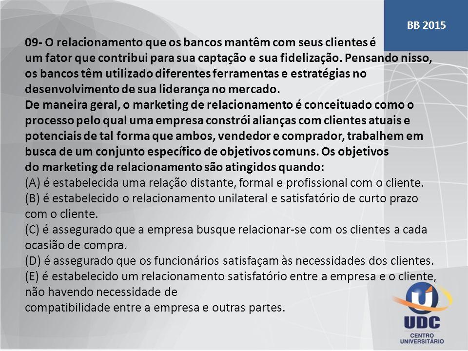09- O relacionamento que os bancos mantêm com seus clientes é