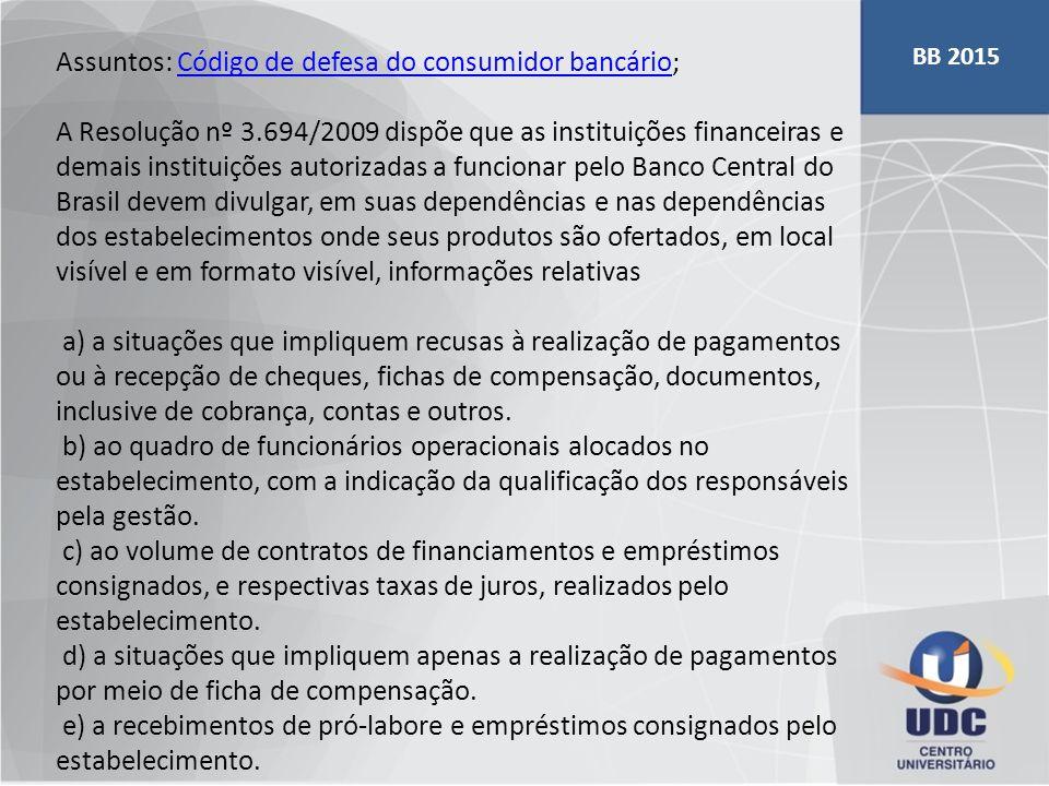 Assuntos: Código de defesa do consumidor bancário;