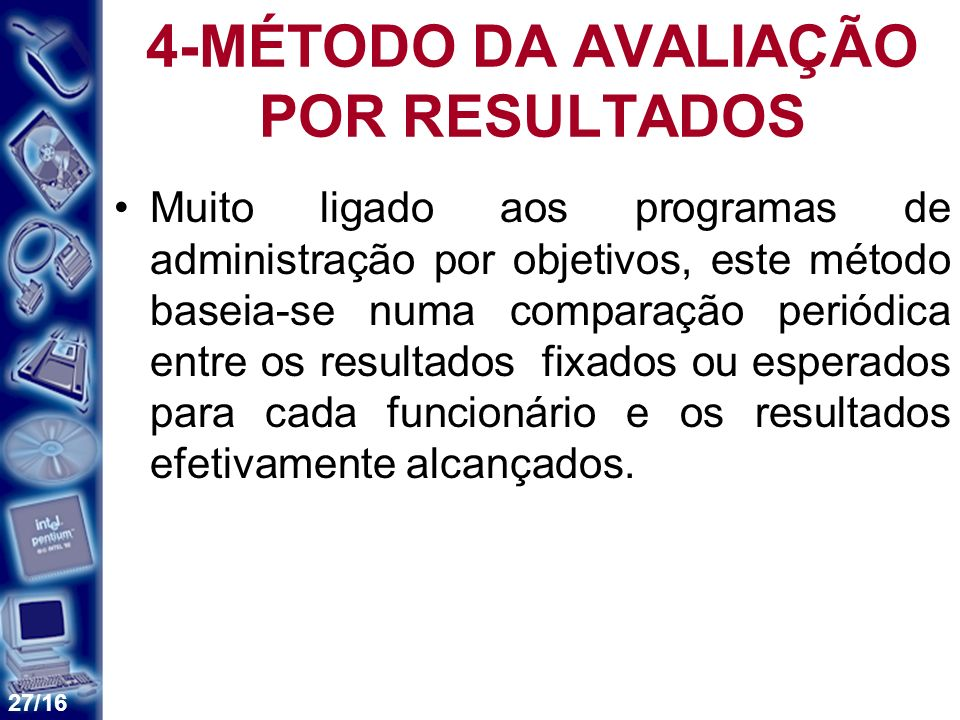 4-MÉTODO DA AVALIAÇÃO POR RESULTADOS