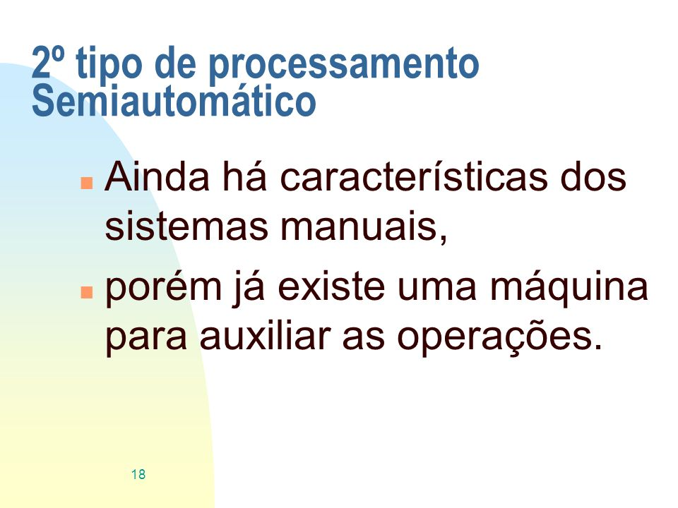 2º tipo de processamento Semiautomático