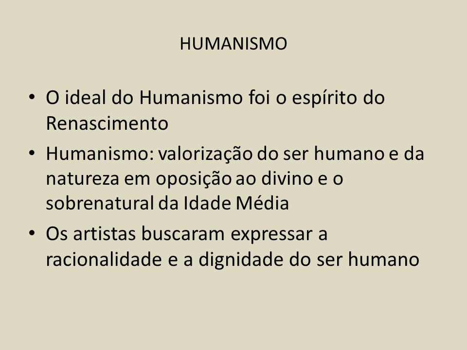 O ideal do Humanismo foi o espírito do Renascimento