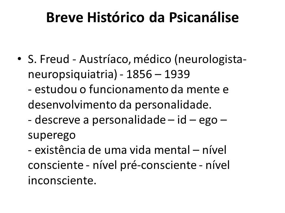 Breve Histórico da Psicanálise
