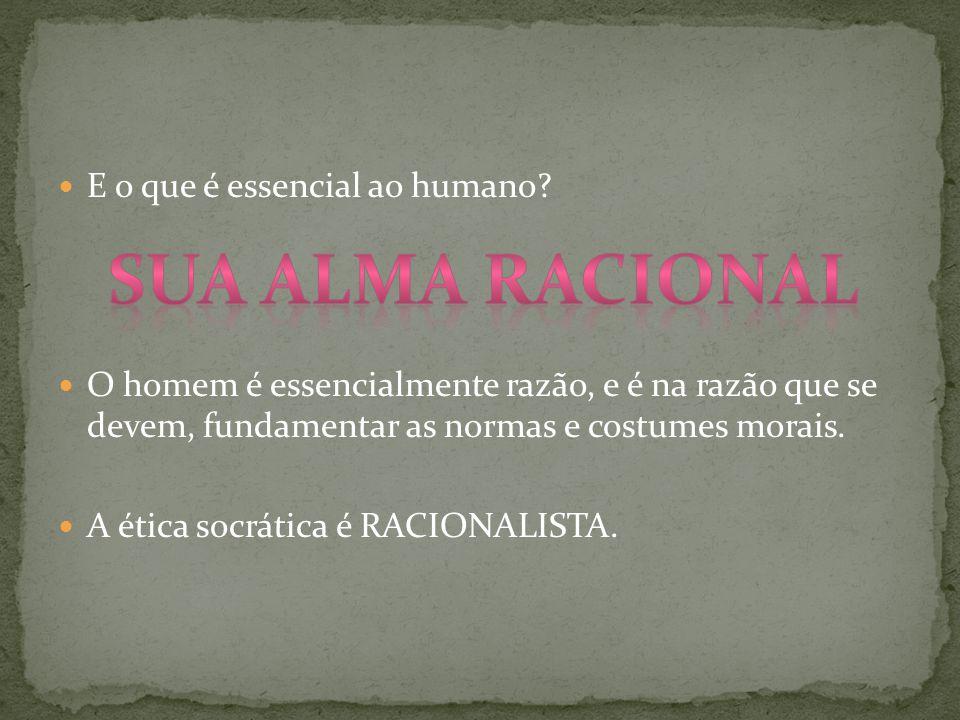 sua alma racional E o que é essencial ao humano