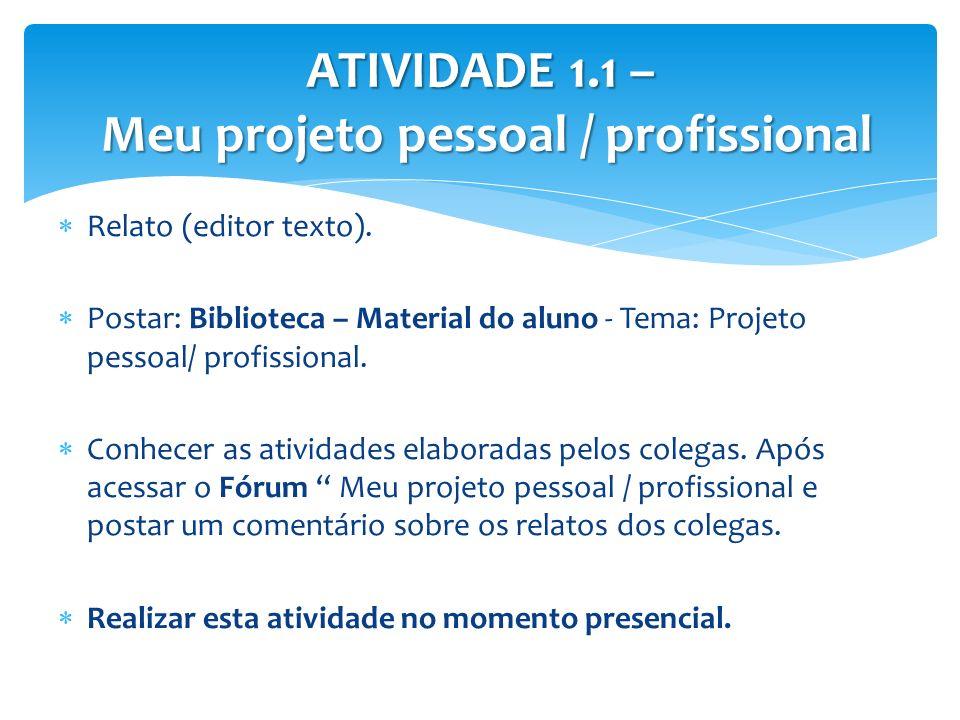 ATIVIDADE 1.1 – Meu projeto pessoal / profissional