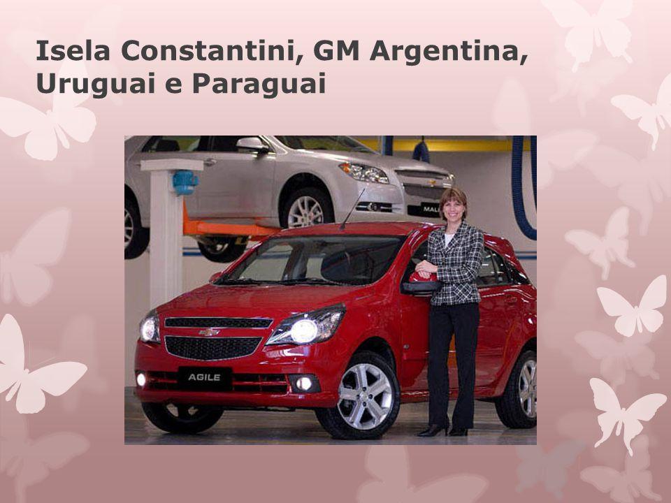 Isela Constantini, GM Argentina, Uruguai e Paraguai