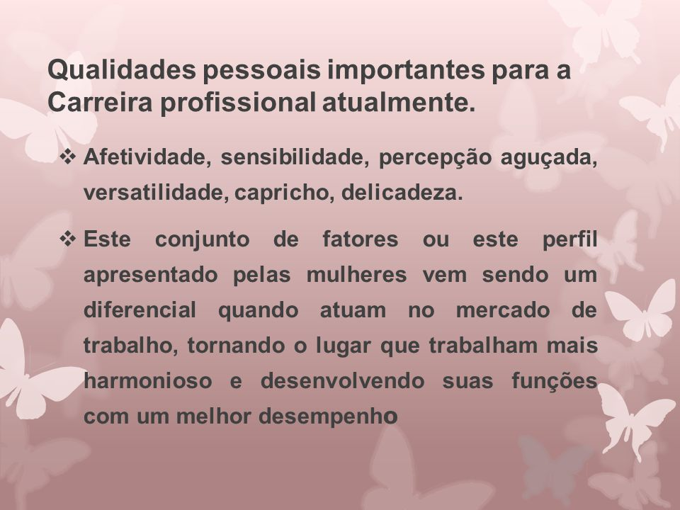 Qualidades pessoais importantes para a Carreira profissional atualmente.