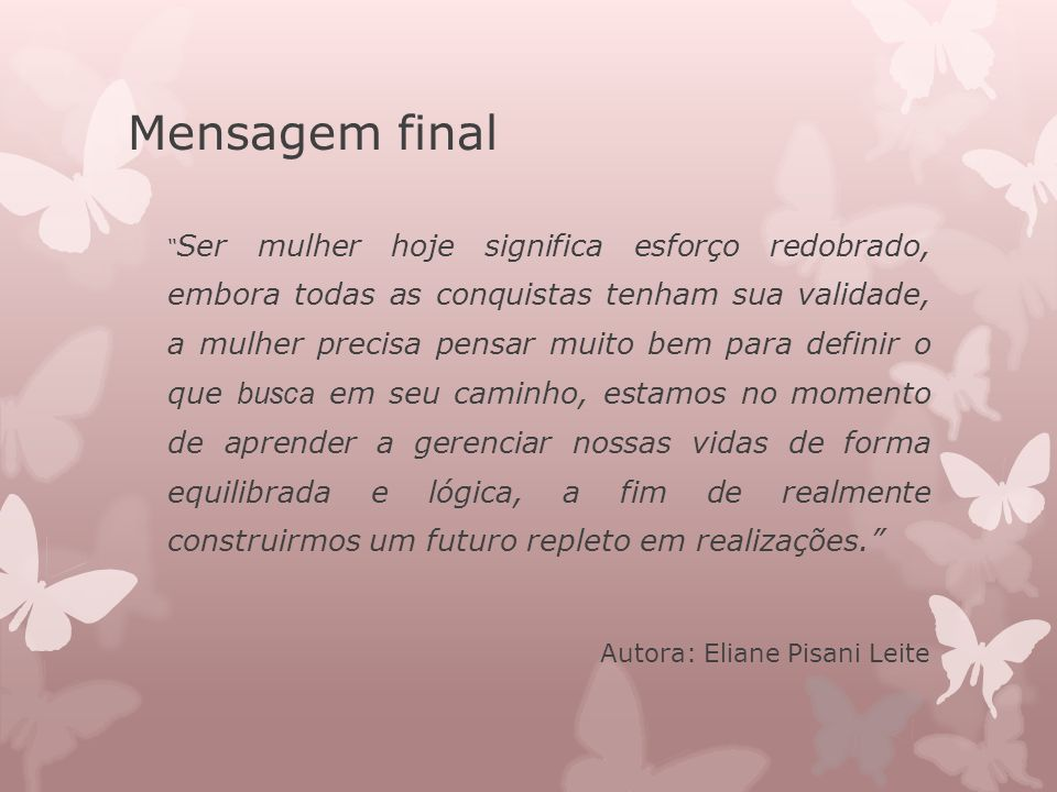 Mensagem final Autora: Eliane Pisani Leite