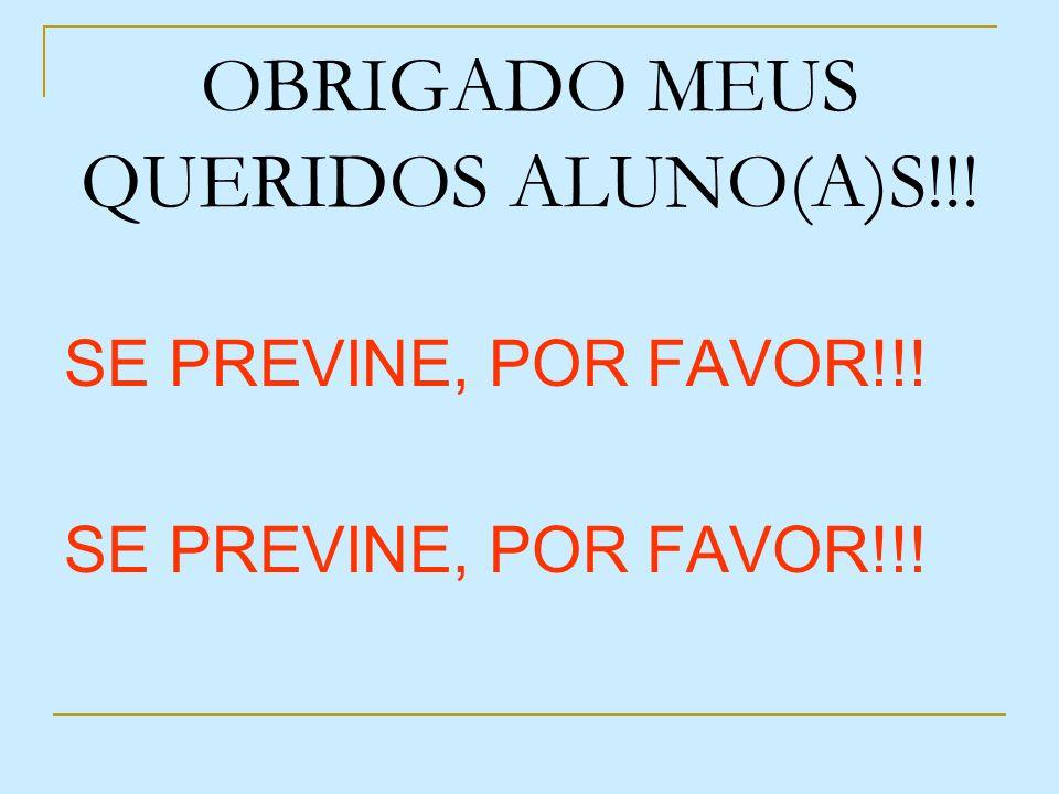 OBRIGADO MEUS QUERIDOS ALUNO(A)S!!!