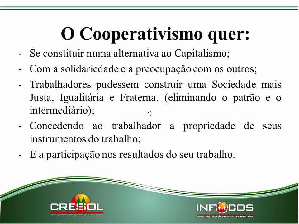 O Cooperativismo quer: