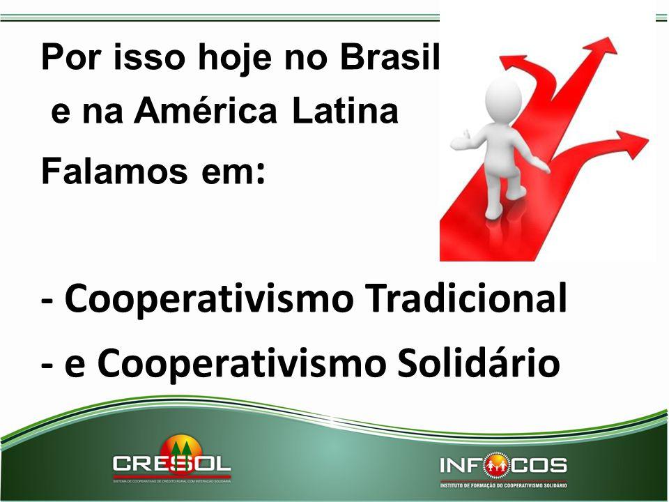 - Cooperativismo Tradicional - e Cooperativismo Solidário