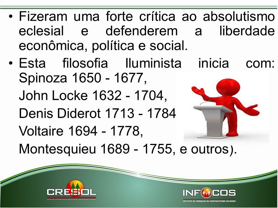 Fizeram uma forte crítica ao absolutismo eclesial e defenderem a liberdade econômica, política e social.