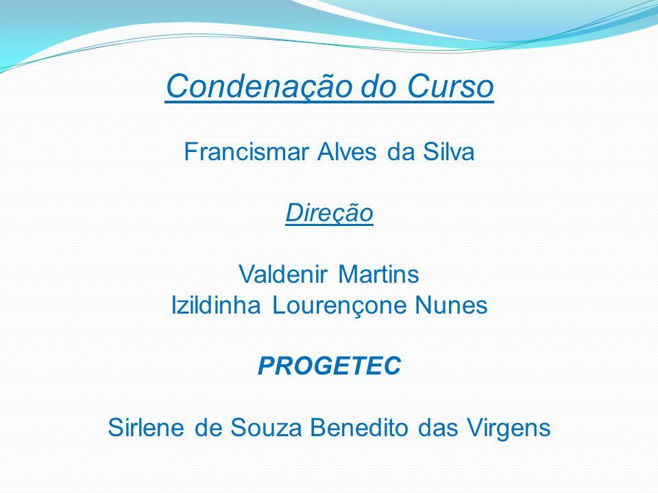 Condenação do Curso Francismar Alves da Silva Direção Valdenir Martins