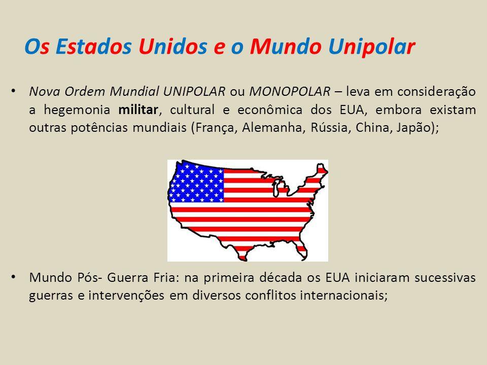 Os Estados Unidos e o Mundo Unipolar