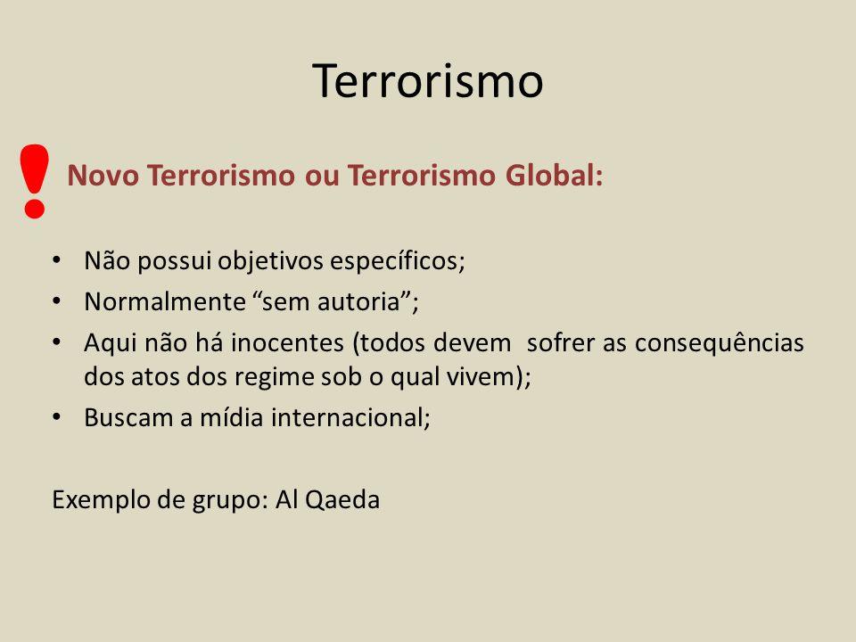 ! Terrorismo Novo Terrorismo ou Terrorismo Global: