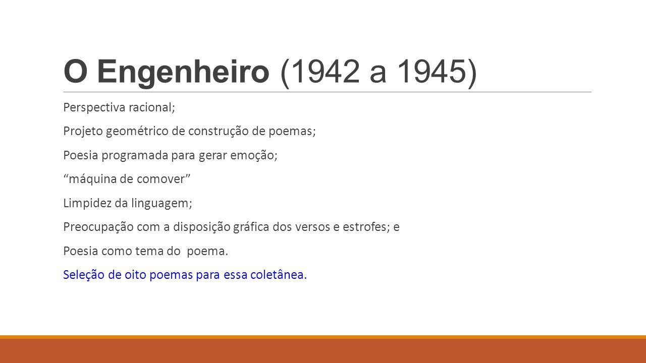 O Engenheiro (1942 a 1945) Perspectiva racional;