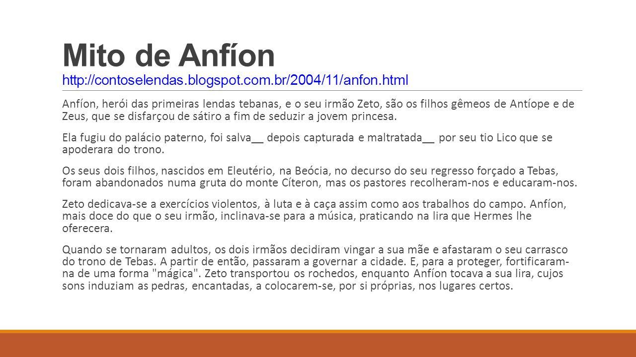 Mito de Anfíon http://contoselendas.blogspot.com.br/2004/11/anfon.html