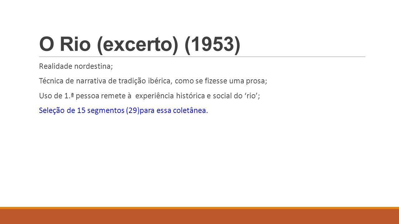 O Rio (excerto) (1953) Realidade nordestina;